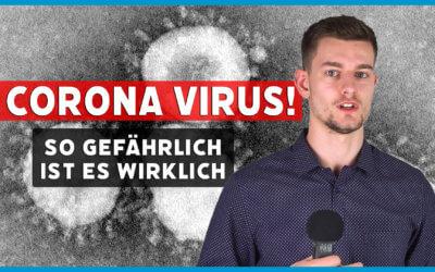 Corona Virus – Killer Virus, oder Medien Hype?