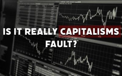 Kapitalismus böse? Das aktuelle Wirtschaftssystem erklärt