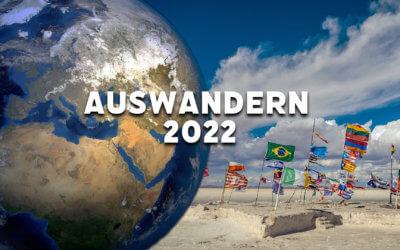 Die besten Auswanderungsländer 2022